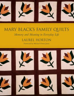 Mark Black's Family Quilts: Memory and Meaning in Everyday Life 9781570036101