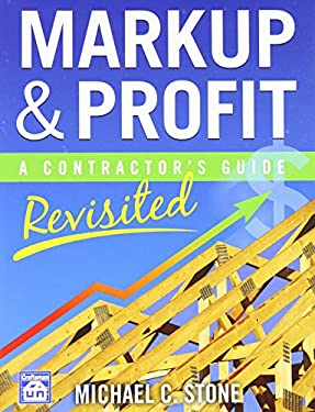 Markup & Profit: A Contractor's Guide, Revisited 9781572182714