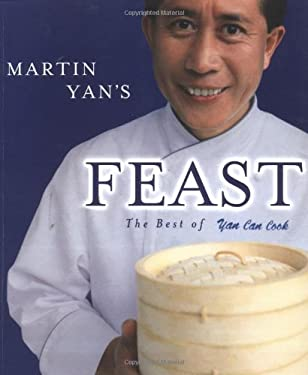 Martin Yan's Feast: The Best of Yan Can Cook 9781579595265