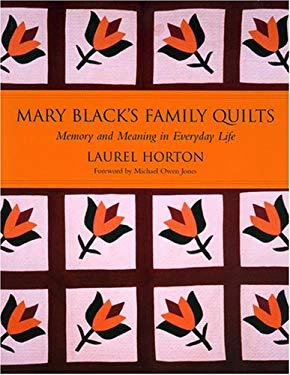 Mary Black's Family Quilts: Memory and Meaning in Everyday Life 9781570036095