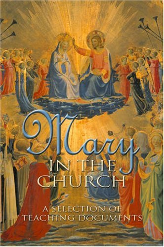 Mary in the Church: A Selection of Teaching Documents 9781574556018