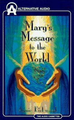 Mary's Message to the World 9781574531060