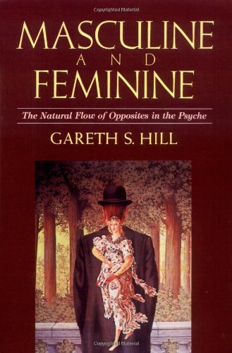 Masculine and Feminine: The Natural Flow of Opposites in the Psyche 9781570626470