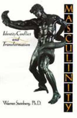 Masculinity: Identity, Conflict, and Transformation 9781570626487