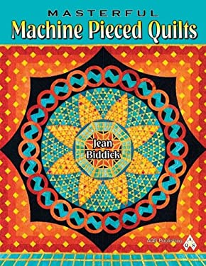 Masterful Machine Pieced Quilts [With CDROM] 9781574326598