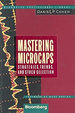 Mastering Microcaps: Strategies, Trends, and Stock Selection 9781576600627