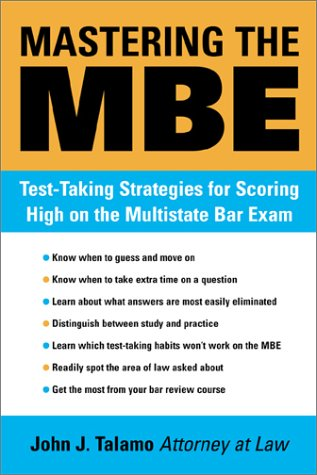 Mastering the MBE: Test-Taking Strategies for Scoring High on the Multistate Bar Exam 9781572482203