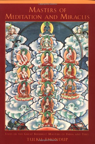 Masters of Meditation and Miracles: Lives of the Great Buddhist Masters of India and Tibet 9781570625091