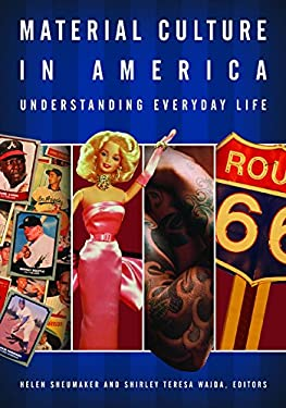 Material Culture in America: Understanding Everyday Life 9781576076477