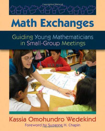 Math Exchanges: Guiding Young Mathematicians in Small Group Meetings 9781571108265