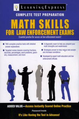 Math Skills for Law Enforcement Exams [With Access Code] 9781576857229
