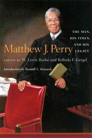 Matthew J. Perry: The Man, His Times, and His Legacy 9781570035340
