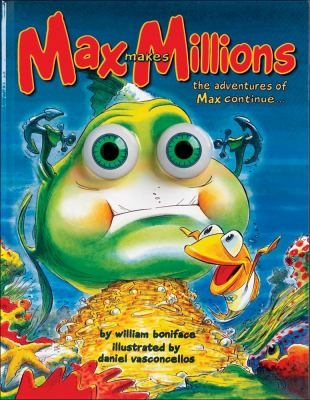 Max Makes Millions (Eyeball Animation): The Adventures of Max Continue ... 9781579391980