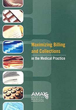 Maximizing Billing and Collections in the Medical Practice [With CD-ROM] 9781579478674