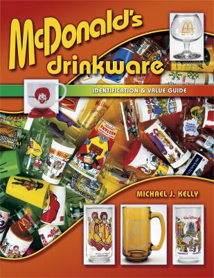 McDonald's Drinkware: Identification & Value Guide 9781574324471
