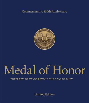 Medal of Honor Commemorative 150th Anniversary Limited Edition 9781579654665