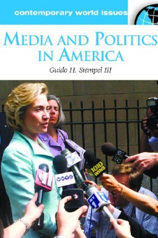 Media and Politics in America: A Reference Handbook 9781576078457