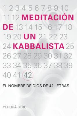 Meditacion de un Kabbalista: El Nombre de Dios de 42 Letras 9781571896223