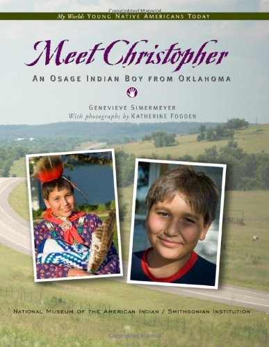 Meet Christopher: An Osage Indian Boy from Oklahoma 9781571782175