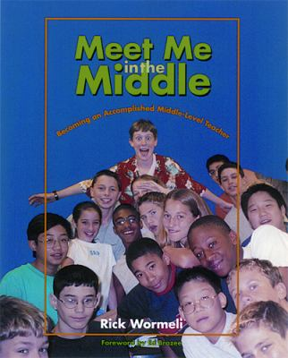 Meet Me in the Middle: Becoming an Accomplished Middle-Level Teacher 9781571103284