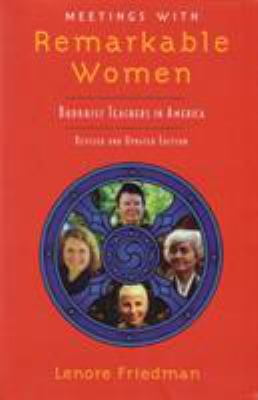 Meetings with Remarkable Women: Buddhist Teachers in America 9781570624742