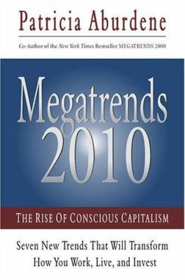 Megatrends 2010: The Rise of Conscious Capitalism 9781571744562