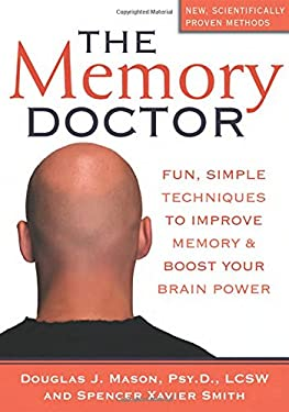 The Memory Doctor: Fun, Simple Techniques to Improve Memory and Boost Your Brain Power 9781572243705
