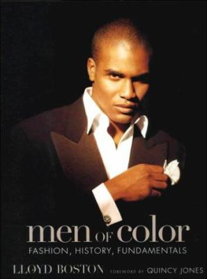 Men of Color: Fashion, History, and Fundamentals 9781579651671