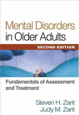 Mental Disorders in Older Adults: Fundamentals of Assessment and Treatment 9781572309463