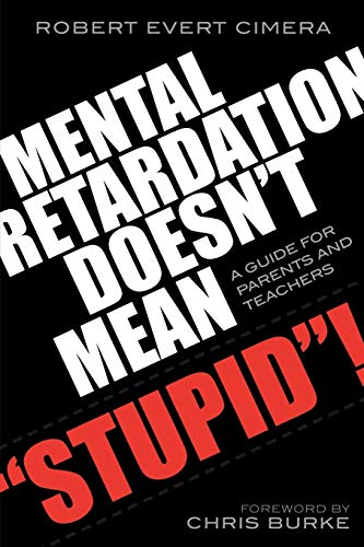 Mental Retardation Doesn't Mean Stupid!: A Guide for Parents and Teachers 9781578863532
