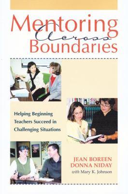 Mentoring Across Boundaries: Helping Beginning Teachers Succeed in Challenging Situations 9781571103772