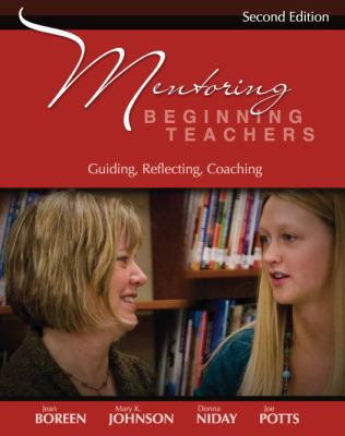 Mentoring Beginning Teachers: Guiding, Reflecting, Coaching 9781571107428