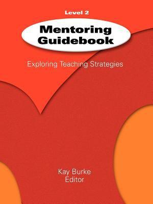 Mentoring Guidebook Level 2: Exploring Teaching Strategies 9781575176079