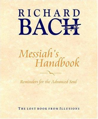 Messiah's Handbook: Reminders for the Advanced Soul 9781571744210