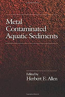 Metal Contaminated Aquatic Sediments 9781575040103