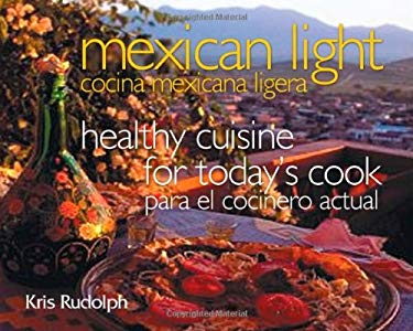 Mexican Light: Healthy Cuisine for Today's Cook 9781574412185