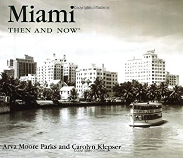 Miami Then and Now 9781571458520