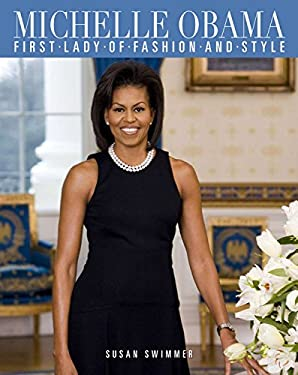 Michelle Obama: First Lady of Fashion and Style 9781579128265