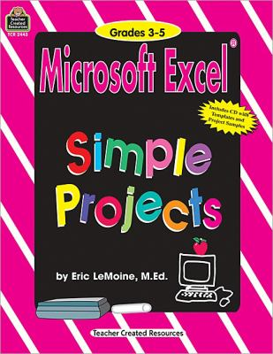 Microsoft Excel Simple Projects: Grades 3-5 [With CDROM] 9781576904435