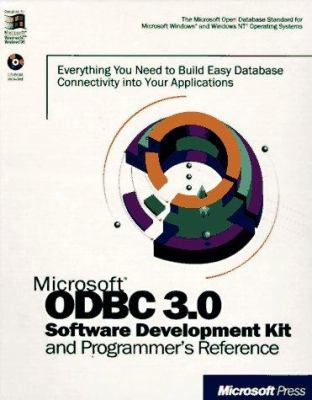Microsoft ODBC 3.0 Software Development Kit and Programmer's Reference: Everything You Need to Build Easy Database Connectivity Into Your Applications 9781572315167