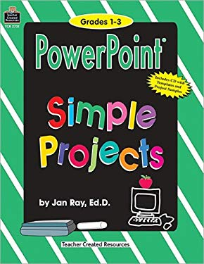 Microsoft PowerPoint Simple Projects: Grades 1-3 [With CDROM] 9781576907313