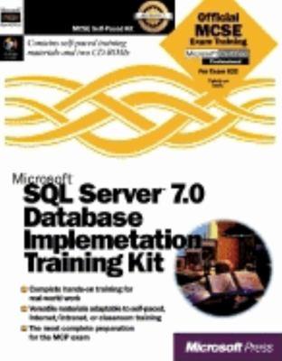 Microsoft SQL Server 7.0 Database Implementation Training Kit [With *]