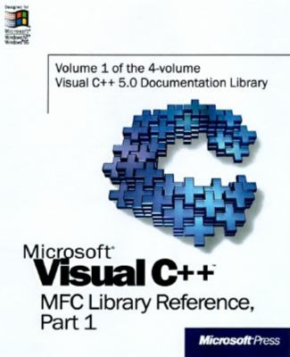 Microsoft Visual C++ MFC Library Reference, Part 1 9781572315181
