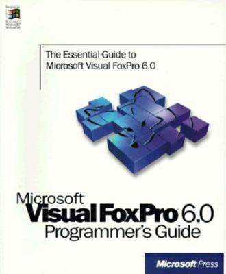 Microsoft Visual FoxPro: Programmer's Guide 9781572318687