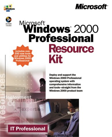 Microsoft Windows 2000 Professional Resource Kit [With Includes Exclusive Print Ref. and Tools from MS] 9781572318083