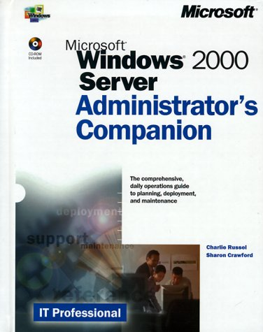 Microsoft Windows 2000 Server Administrator's Companion [With CD-ROM] 9781572318199