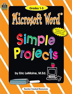 Microsoft Word: Simple Projects: Primary [With CDROM] 9781576907290