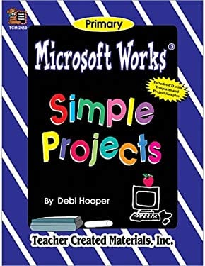 Microsoft Works(r) Simple Projects 9781576904596