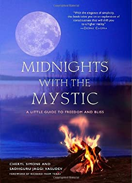 Midnights with the Mystic: A Little Guide to Freedom and Bliss 9781571745613