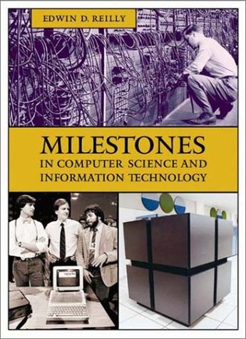 Milestones in Computer Science and Information Technology 9781573565219
